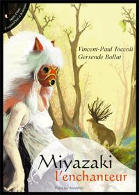 Miyazaki l'enchanteur (Juillet 2017)