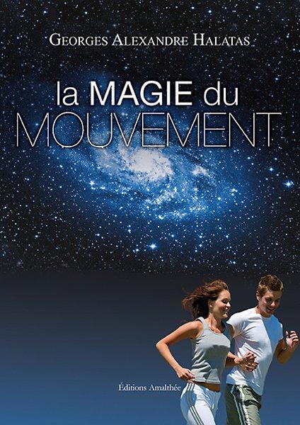 La Magie du Mouvement (Juin 2017)