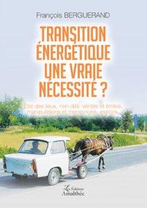 Transition énergétique, une vraie nécessité ?