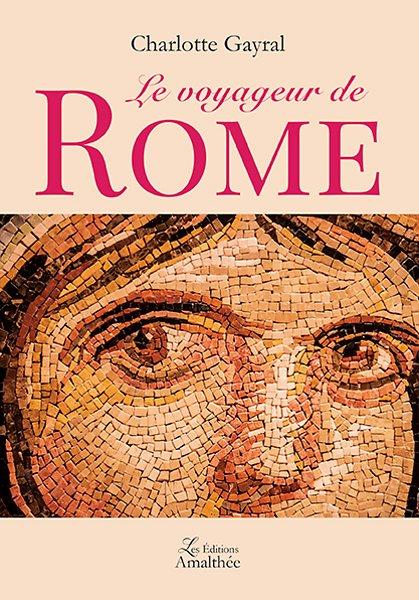 11/07/2018 – Le voyageur de Rome par Charlotte Gayral