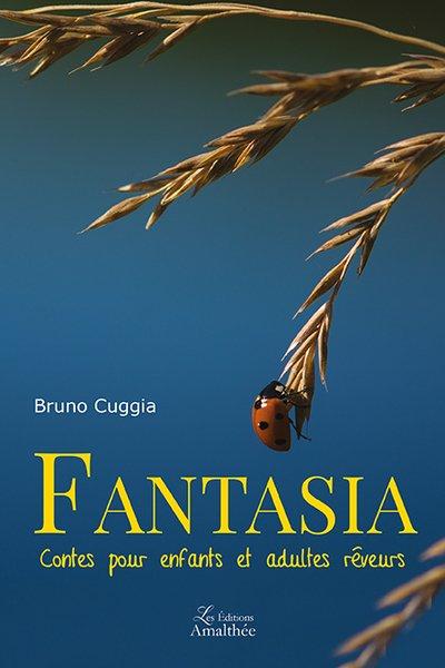 Fantasia Contes pour enfants et adultes rêveurs (Juillet 2017)