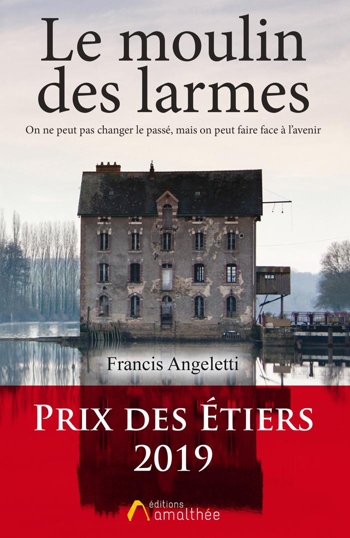 03/08/2019 – Le moulin des larmes par Francis Angeletti