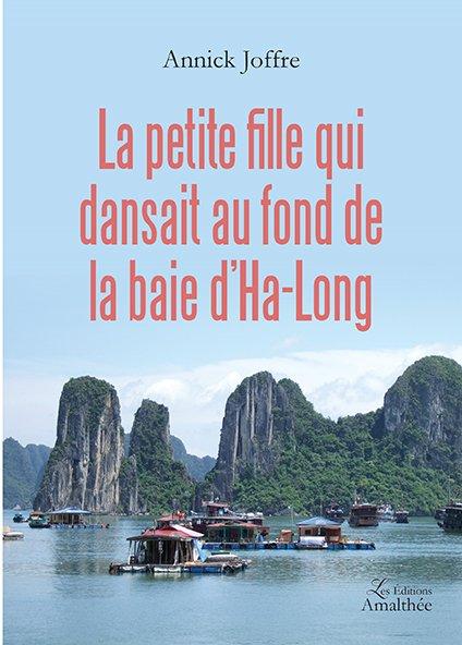 26/05/2017 – La petite fille qui dansait au fond de la baie d'Ha-Long par Annick Joffre