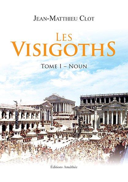 Les Visigoths -Tome 1 – Noun