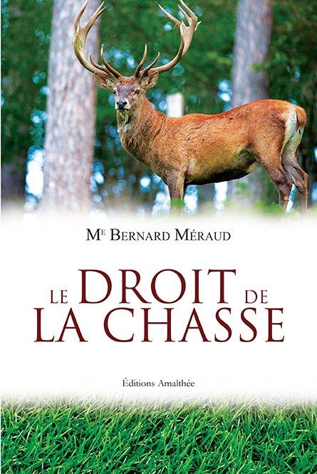 Le droit de la chasse (Avril 2017)