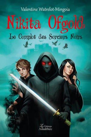 Nikita Ofgold, Tome 2 : le complot des sorciers noirs
