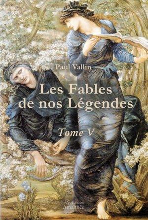 Les fables de nos légendes - Tome V