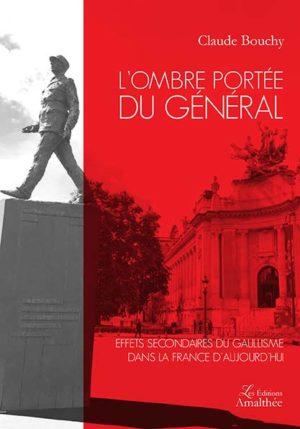 L'ombre portée du Général : Effets secondaires du gaullisme dans la France d'aujourd'hui