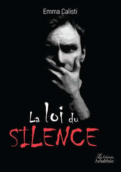 01/07/2017 – La Loi du Silence par Emma Calisti