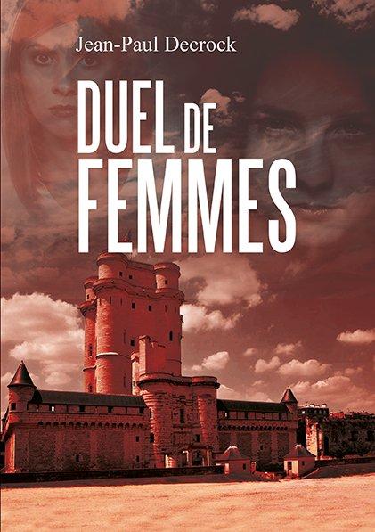 31/05/2017 Présentation «Ma Passion pour l'écriture» suivie de dédicaces … – Duel de femmes de Jean-Paul Decrock