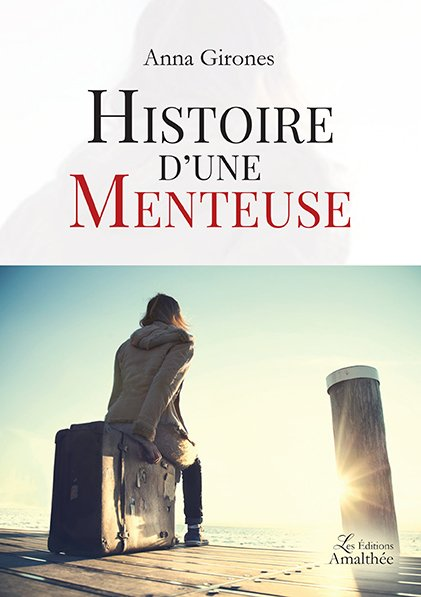 08/10/17 – Histoire d'une menteuse de Anna Girones