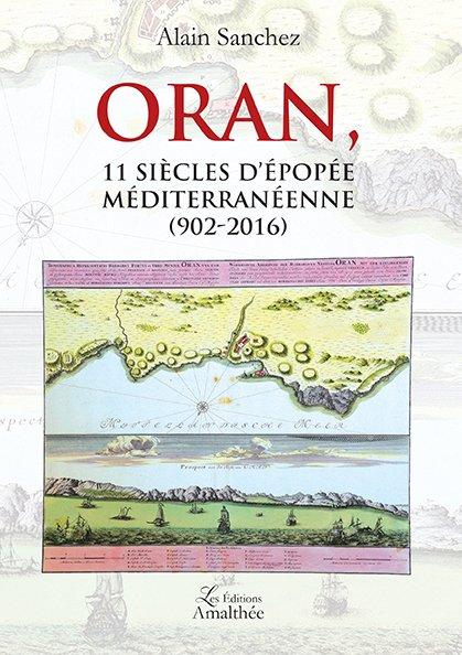 Oran, 11 siècles d'épopée méditerranéenne (902-2016)