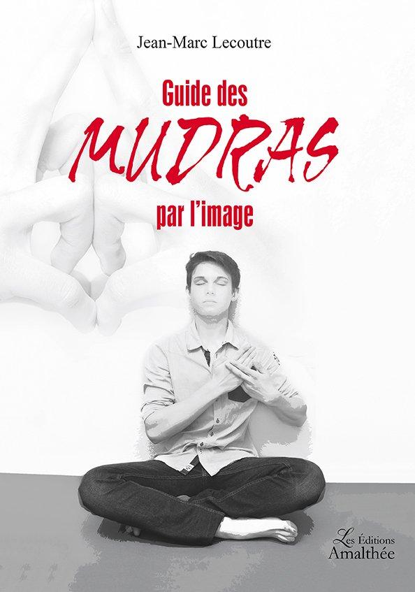 Guide des Mudras par l'image (Avril 2017)