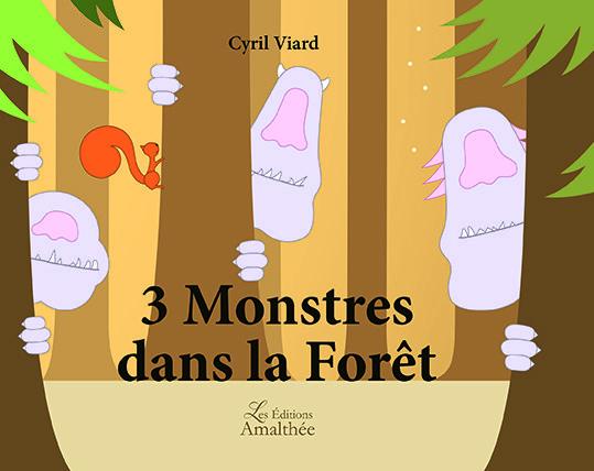 3 Monstres dans la forêt (Décembre 2018)