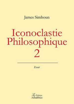 Iconoclastie philosophique 2