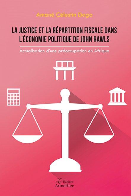 La justice et la répartition fiscale dans l'économie politique de John Rawls : actualisation d'une préoccupation en Afrique (Août 2018)