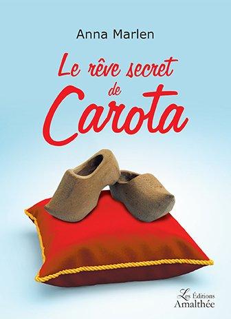 Le rêve secret de Carota (Juin 2017)