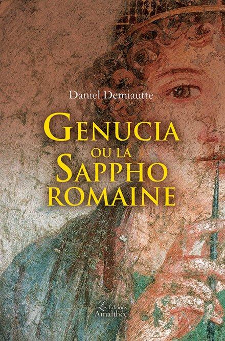 13/10/2018 – Genucia ou la Sappho romaine par Daniel Demiautte