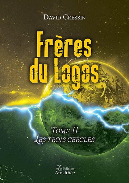 Frères du Logos – Tome 2 : Les trois cercles (Décembre 2018)