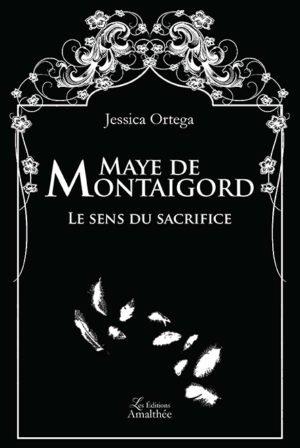 Maye de Montaigord - Le sens du sacrifice