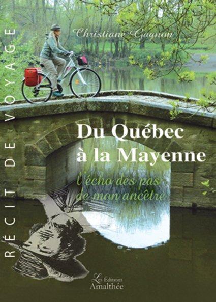 21/10/2017 – Du Québec à la Mayenne – L'écho des pas de mon ancêtre par Christiane Gagnon