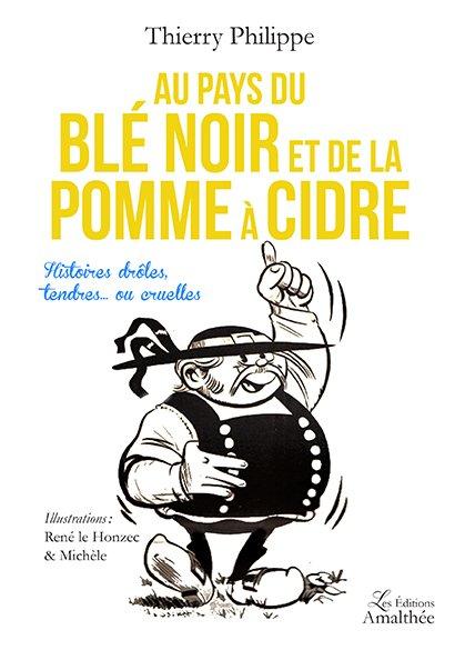 Au pays du blé noir et de la pomme à cidre – histoires drôles,tendres… ou cruelles (Septembre 2017)