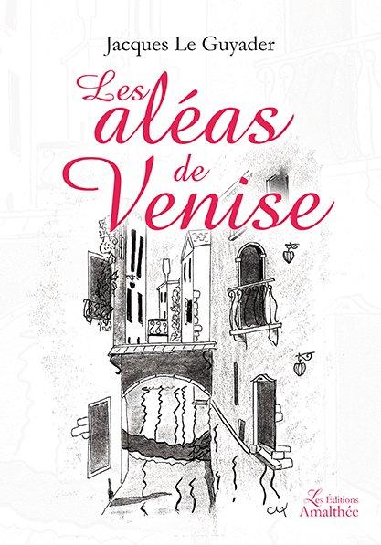 11/12/2018 – Les aléas de Venise par Jacques Le Guyader