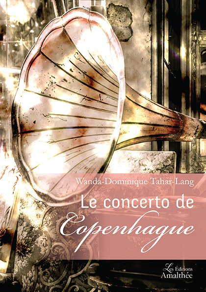 20 et 21 octobre 2018 – Le concerto de Copenhague par Wanda-Dominique Tahar-Lang