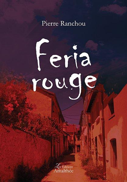 20/10/2018 – 09/12/2018 – Feria rouge par Pierre Ranchou