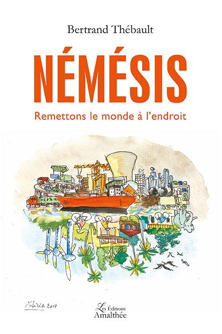 Du 29 mai au 31 mai 2020 – Némésis, Remettons le monde à l'endroit par Bertrand Thébault