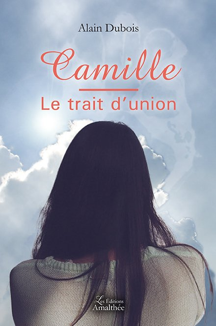 Camille – le trait d'union (Novembre 2017)