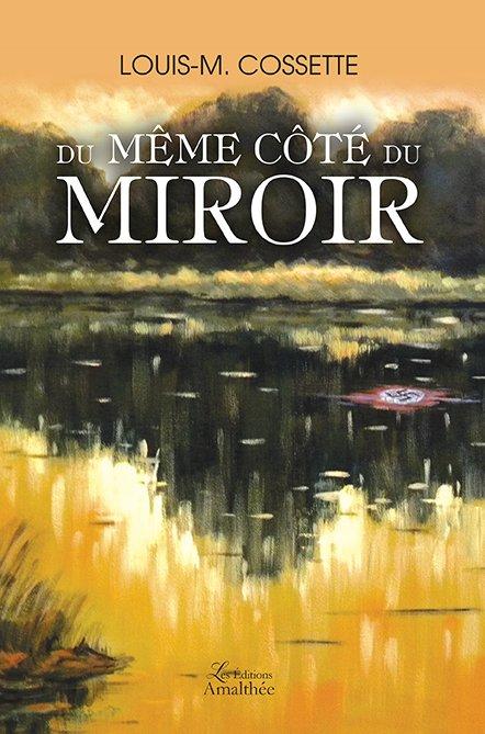 18/11/2018 – Du même côté du miroir par Louis-M. Cossette
