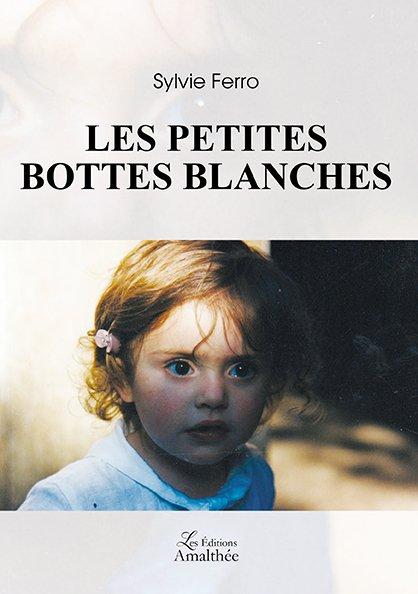 04/11/2018 – Les petites bottes blanches de Sylvie Ferro