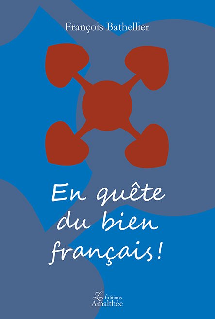 En quête du bien français ! (Avril 2019)
