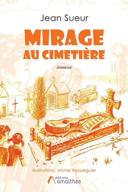 Mirage au cimetière (Mars 2019)