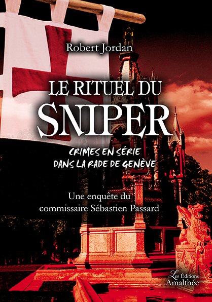 Le rituel du sniper – Une enquête du commissaire Sébastien Passard (Décembre 2018)