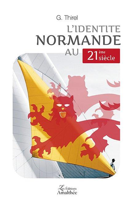 16/09/2018 – L'identité Normande au 21e siècle par G.Thirel