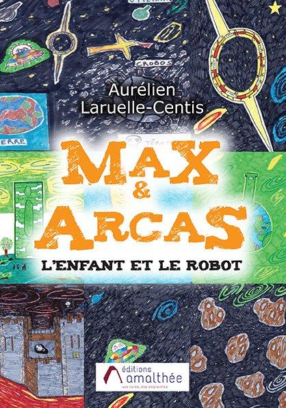 27/10/2019 – Max & Arcas – L'enfant et le robot par Aurélien Laruelle-Centis