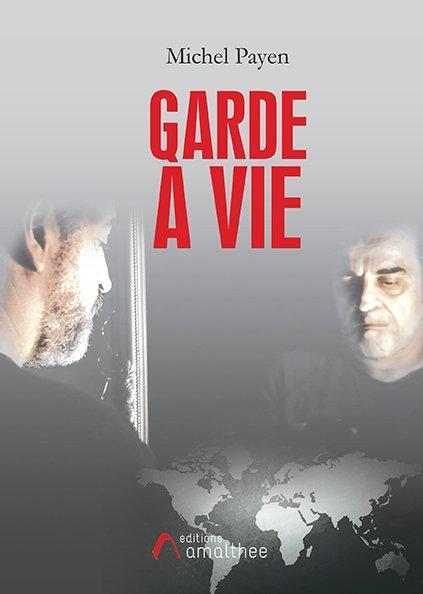 19/10/2019 – Garde à vie par Michel Payen