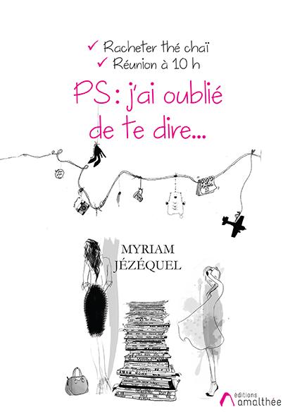 17/11/2018 – PS, j'ai oublié de te dire par Myriam Jézéquel