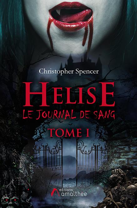 Helise, Le Journal de Sang – Tome 1 (Mai 2019)