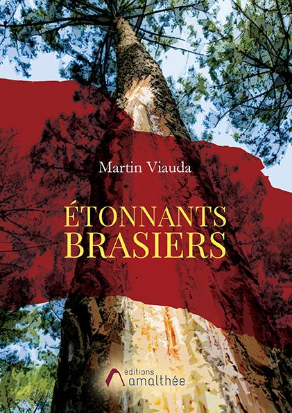 10/03/2019 – Etonnants brasiers par Martin Viauda