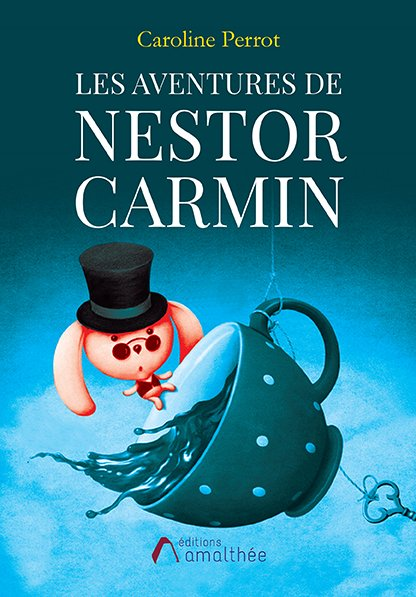 02/03/2019 – Les Aventures de Nestor Carmin par Caroline Perrot