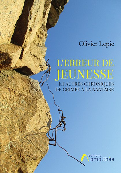 L'erreur de jeunesse et autres chroniques de grimpe à la nantaise (Avril 2020)