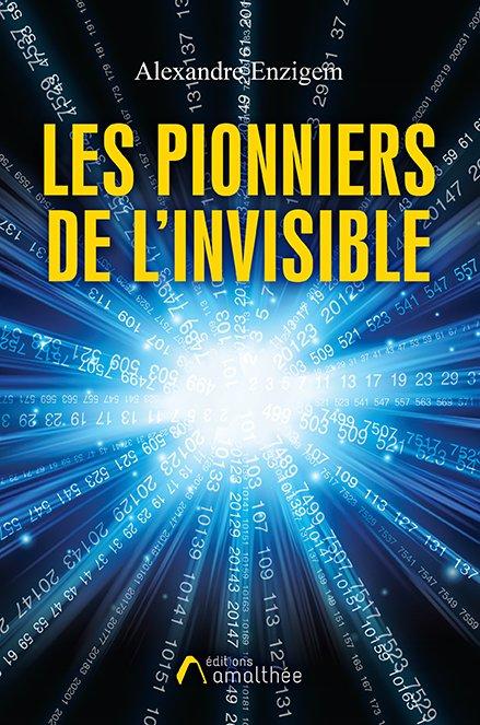 22/09/2019 – Les pionniers de l'invisible par Alexandre Enzigem