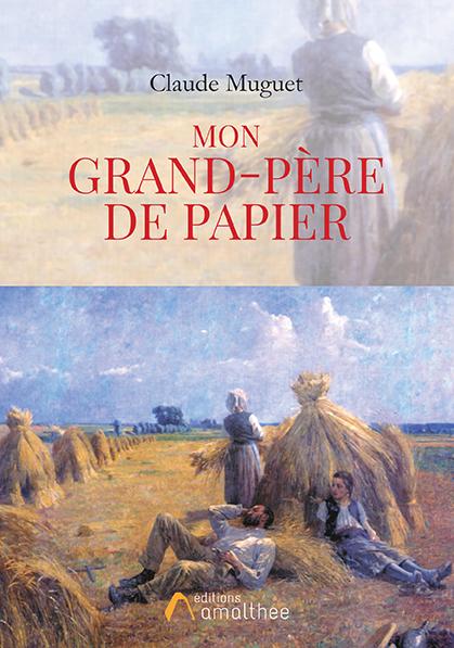 16/12/2018 – Mon grand-père de papier par Claude Muguet