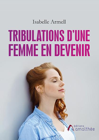 21/07/2019 – Tribulations d'une femme en devenir par Isabelle Armell
