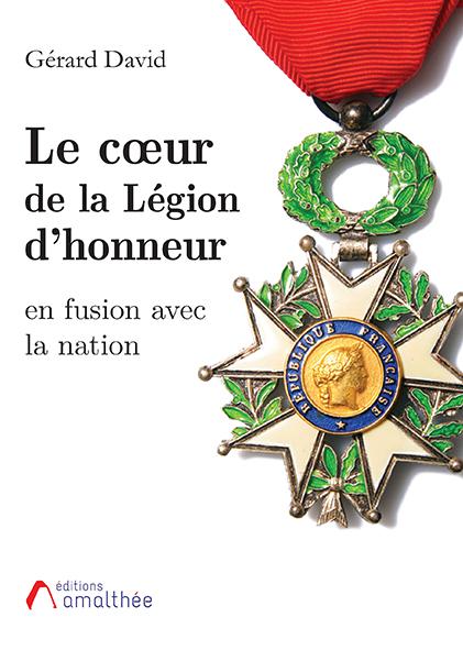 Le cœur de la Légion d'honneur en fusion avec la nation (Mars 2019)