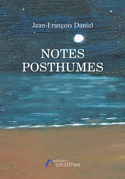 Notes posthumes (Février 2019)