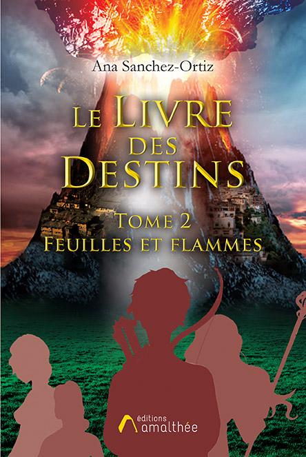 17/11/2019 – Le livre des destins – Tome 2 : Feuilles et Flammes par Ana Sanchez-Ortiz